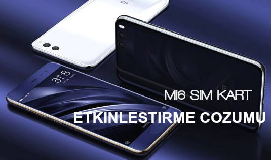 Xiaomi Mi 6 Sim Kart Etkinleştirme